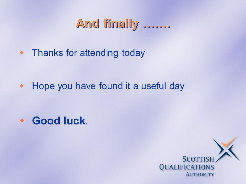 And finally ……. Good luck. Thanks for attending today