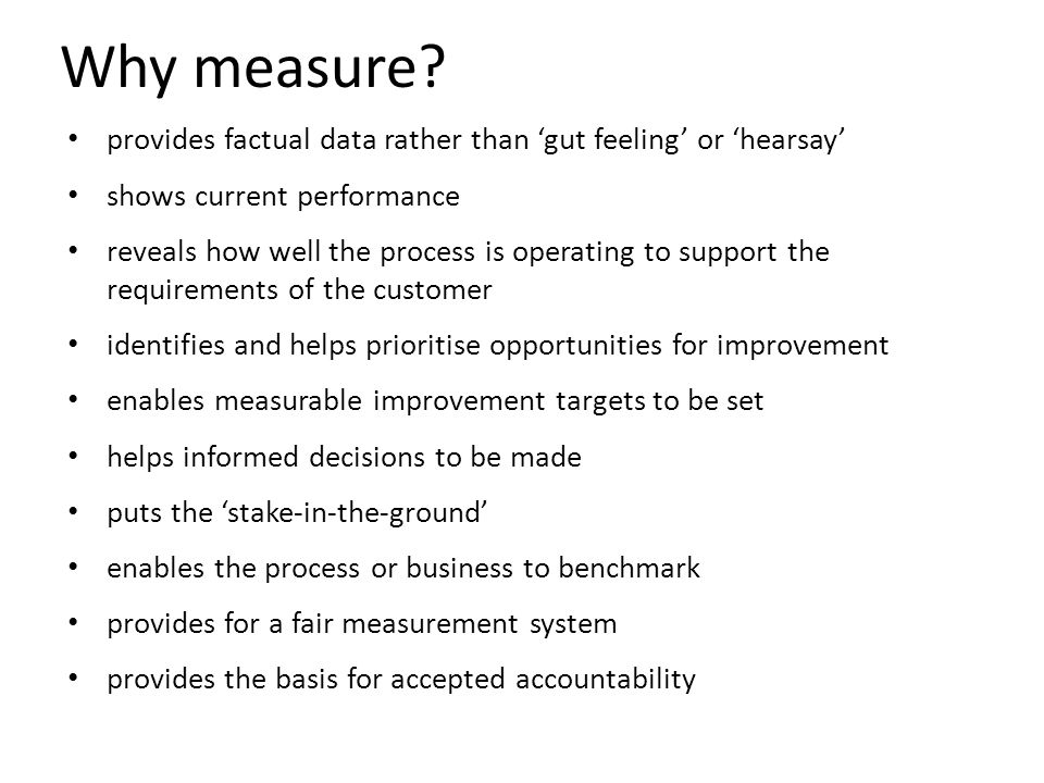 Why measure provides factual data rather than 'gut feeling' or 'hearsay' shows current performance.