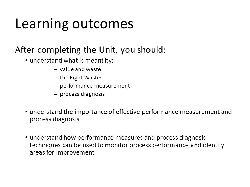 Learning outcomes After completing the Unit, you should: