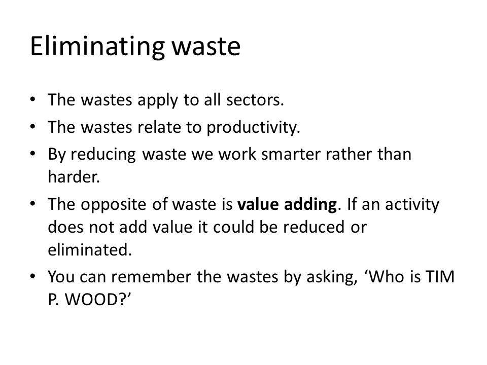 Eliminating waste The wastes apply to all sectors.