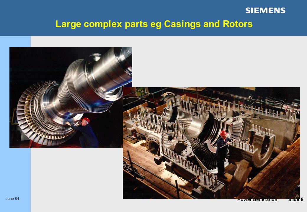 Large complex parts eg Casings and Rotors