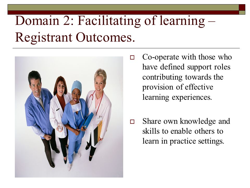 Domain 2: Facilitating of learning – Registrant Outcomes.