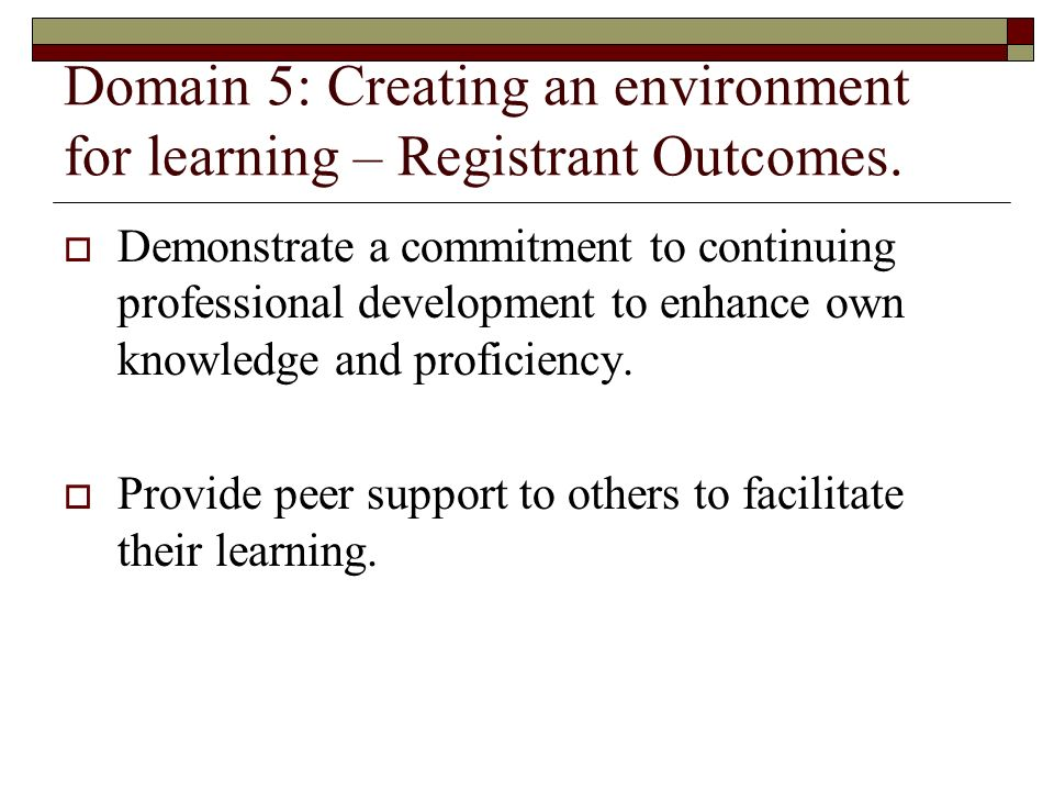 Domain 5: Creating an environment for learning – Registrant Outcomes.