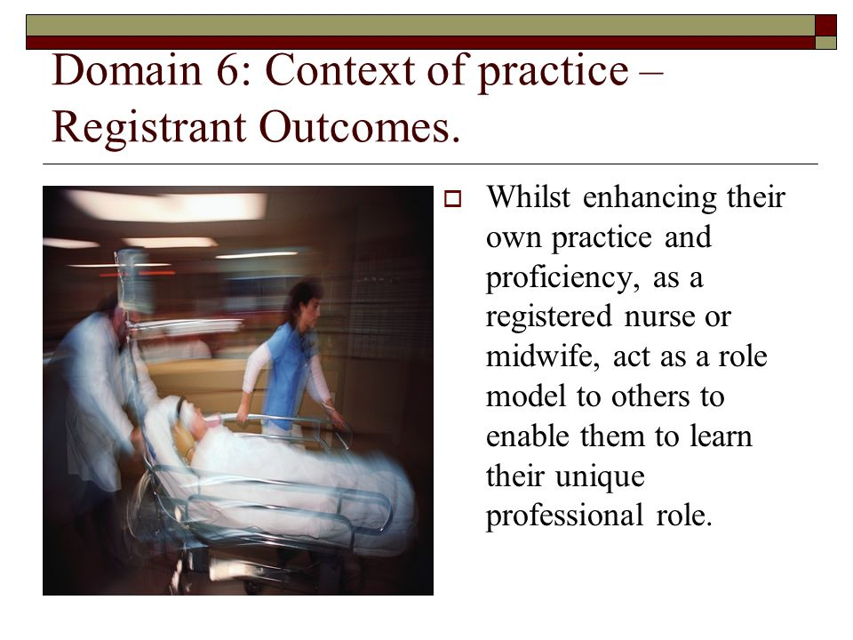 Domain 6: Context of practice – Registrant Outcomes.