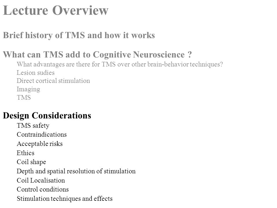 Lecture Overview Brief history of TMS and how it works