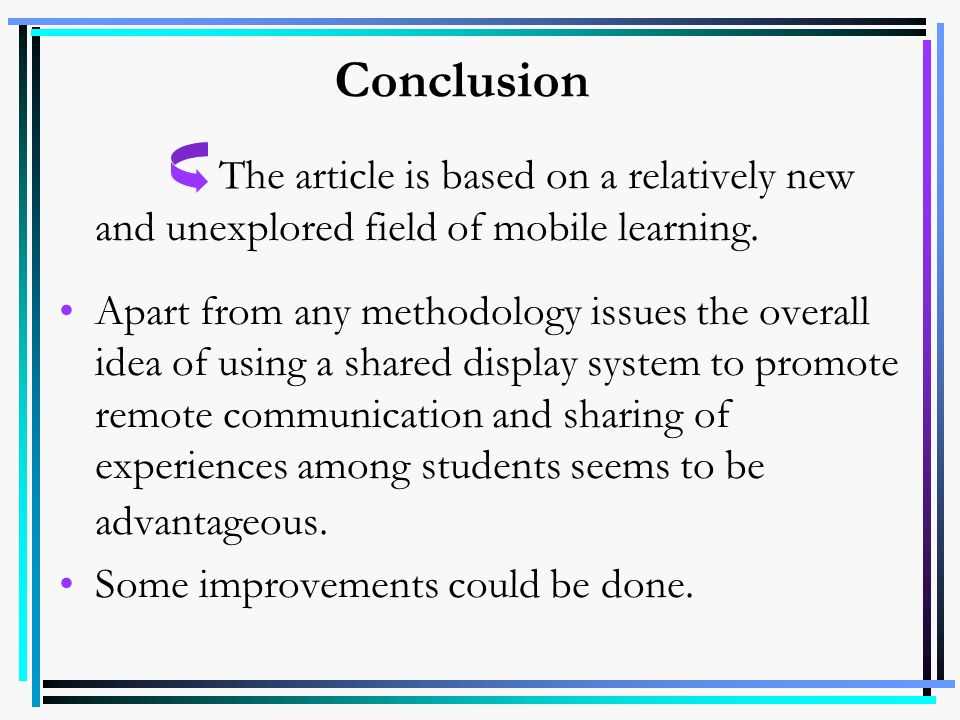 Conclusion The article is based on a relatively new and unexplored field of mobile learning.