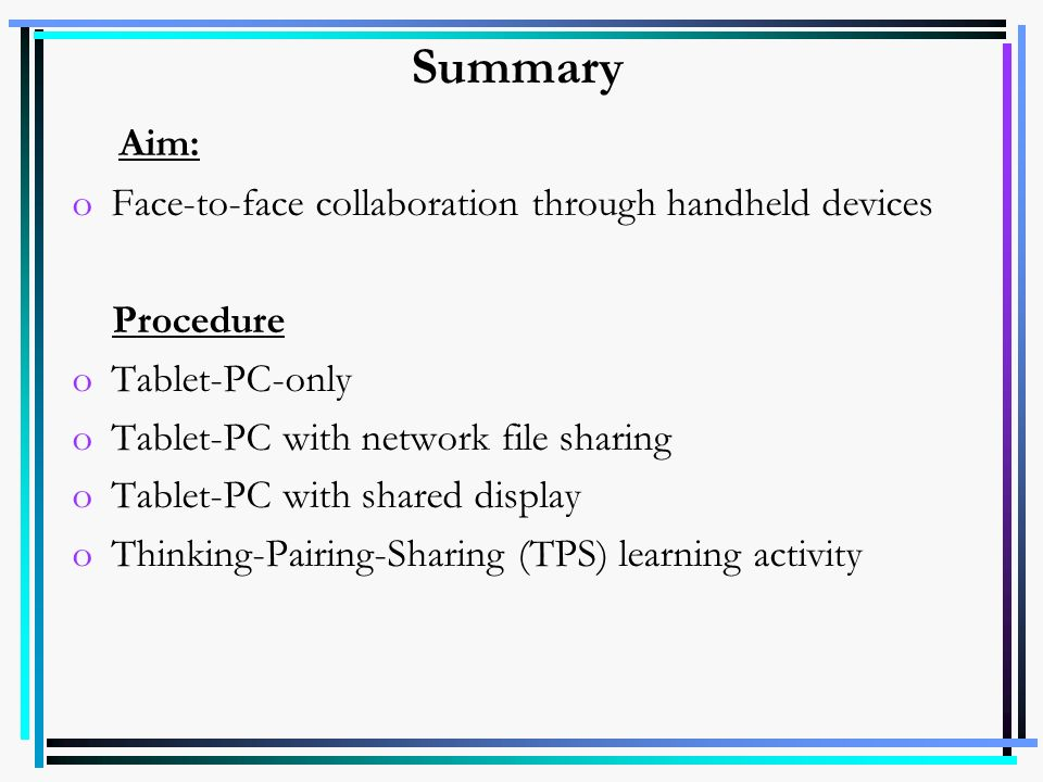 Summary Aim: Face-to-face collaboration through handheld devices