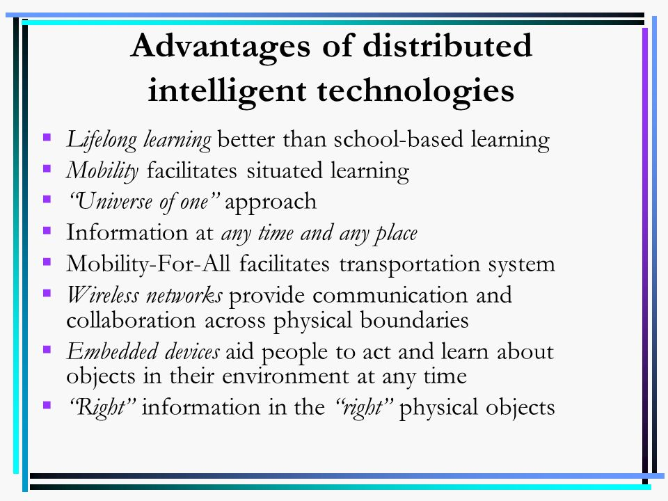 Advantages of distributed intelligent technologies