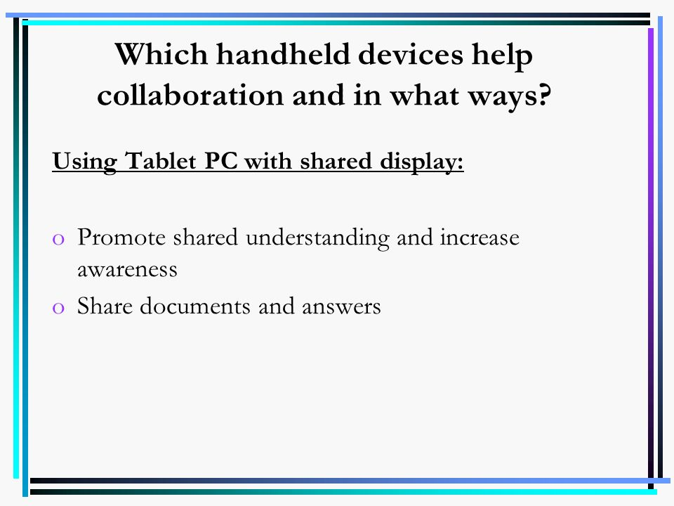 Which handheld devices help collaboration and in what ways