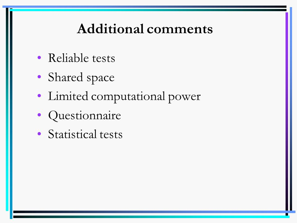 Additional comments Reliable tests Shared space