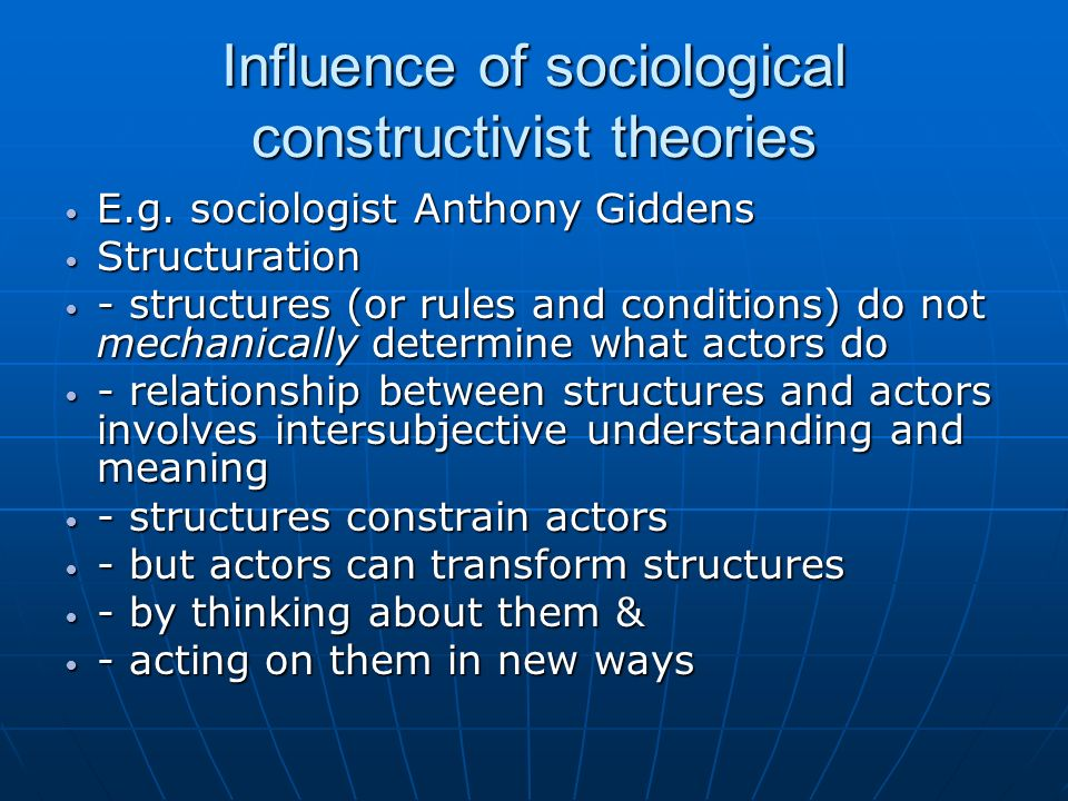 Influence of sociological constructivist theories