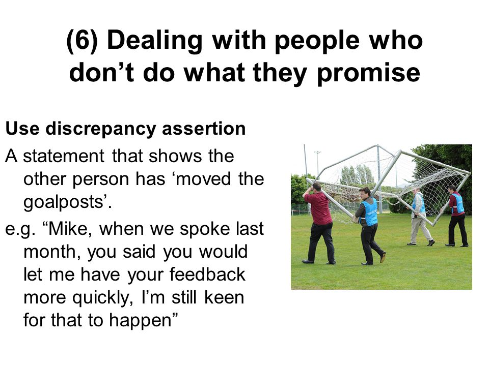 (6) Dealing with people who don't do what they promise
