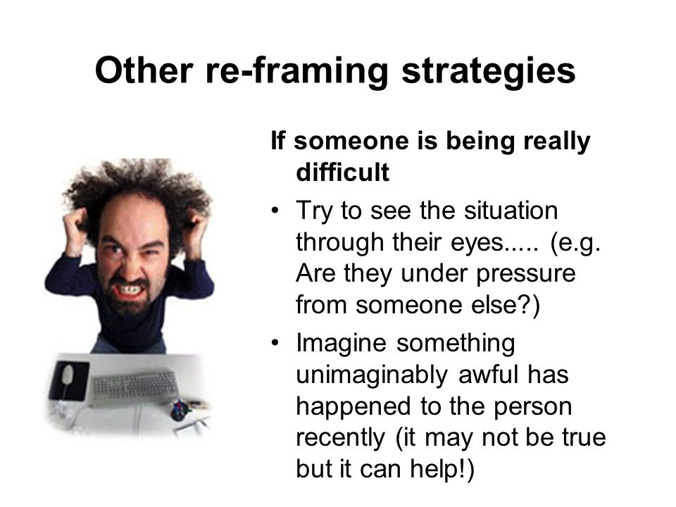 Other re-framing strategies