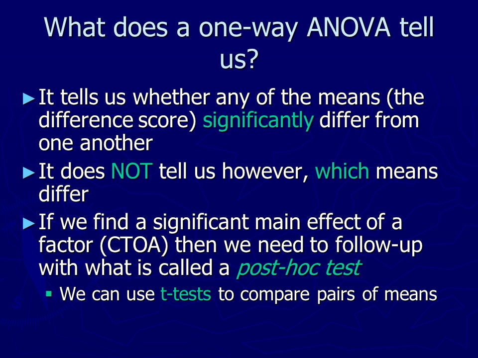 What does a one-way ANOVA tell us