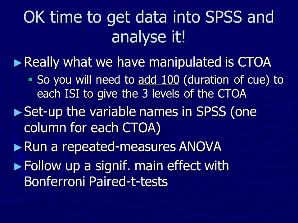 OK time to get data into SPSS and analyse it!