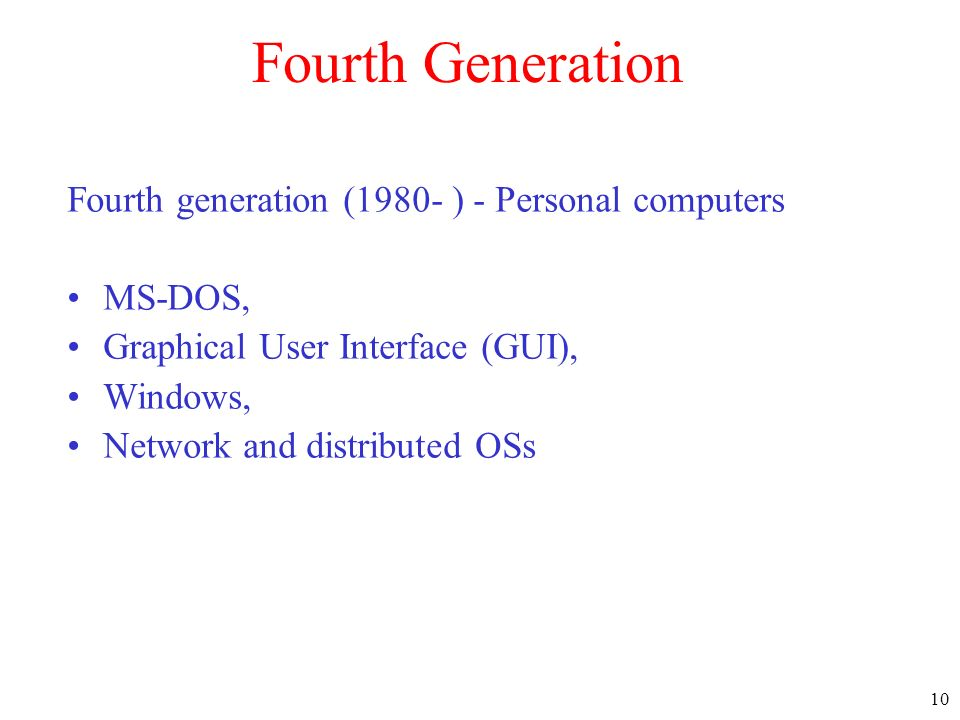 Fourth Generation Fourth generation (1980- ) - Personal computers
