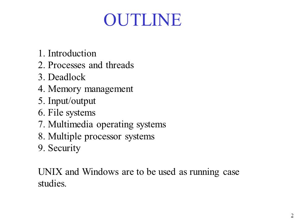 OUTLINE 1. Introduction 2. Processes and threads 3. Deadlock