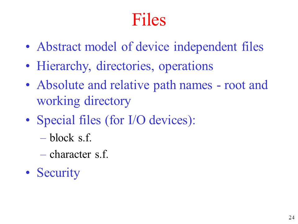 Files Abstract model of device independent files
