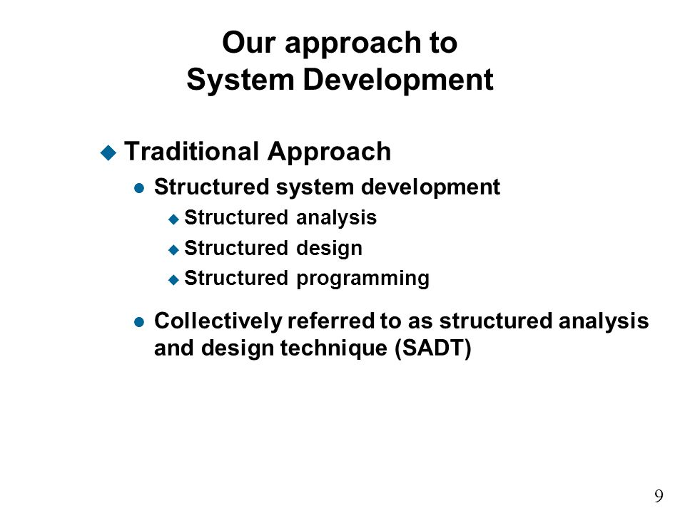 Our approach to System Development