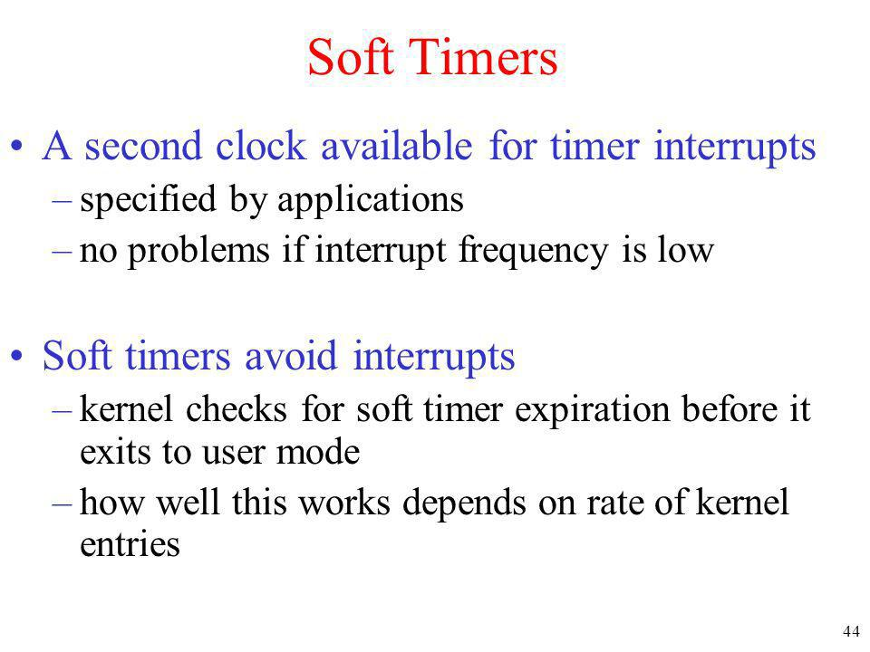 Soft Timers A second clock available for timer interrupts