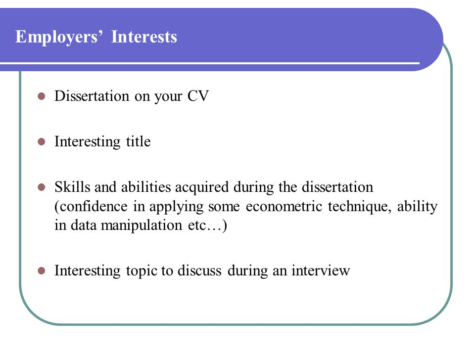 Employers' Interests Dissertation on your CV Interesting title