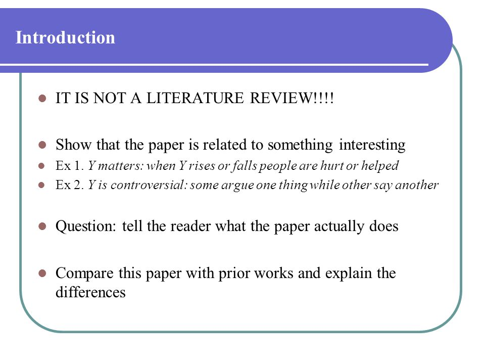 Introduction IT IS NOT A LITERATURE REVIEW!!!!