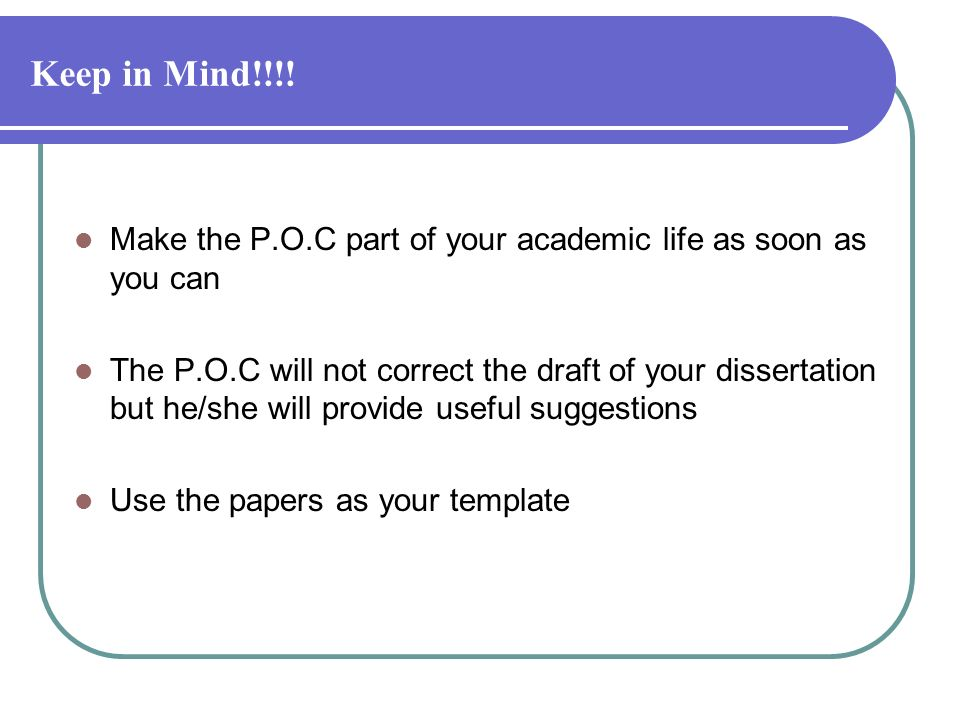 Keep in Mind!!!! Make the P.O.C part of your academic life as soon as you can.