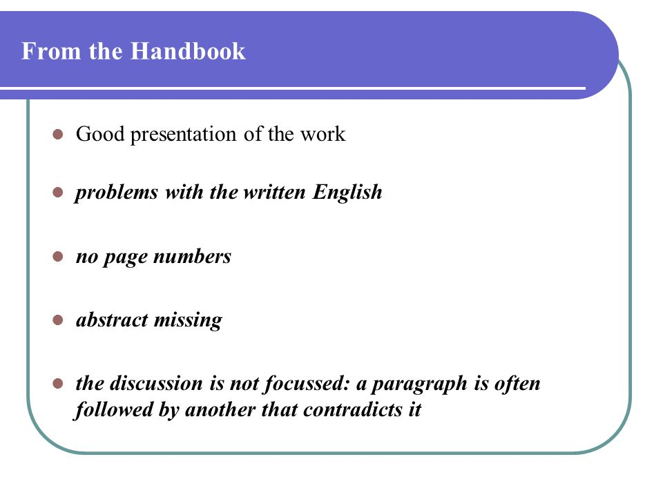 From the Handbook Good presentation of the work