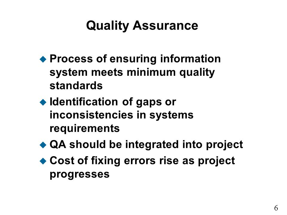 Quality Assurance Process of ensuring information system meets minimum quality standards.