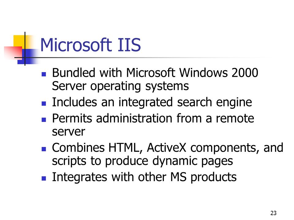 Microsoft IIS Bundled with Microsoft Windows 2000 Server operating systems. Includes an integrated search engine.
