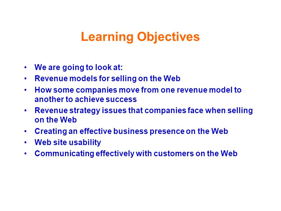 Learning Objectives We are going to look at: