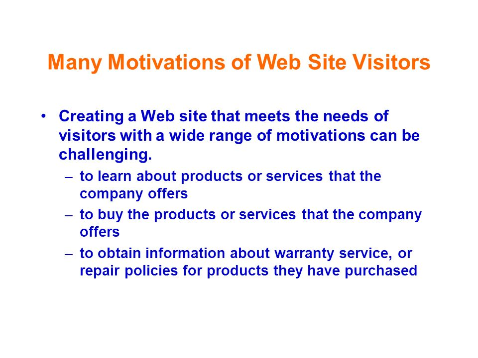 Many Motivations of Web Site Visitors