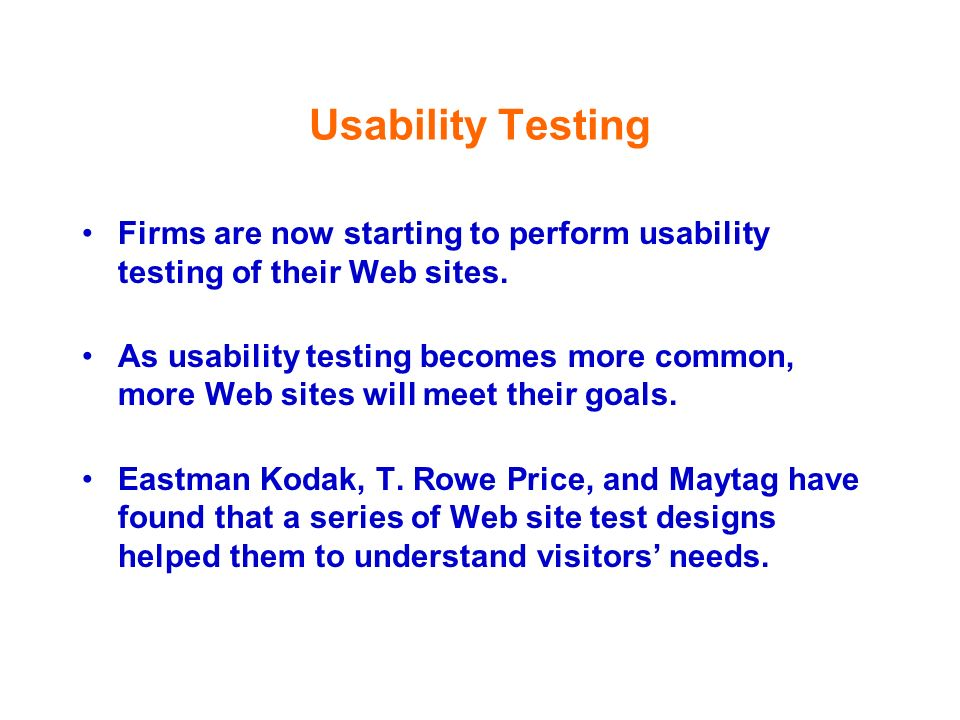 Usability Testing Firms are now starting to perform usability testing of their Web sites.
