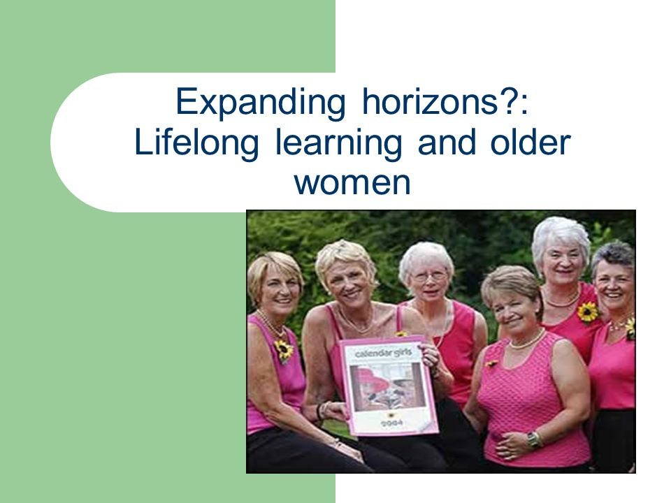 Expanding horizons : Lifelong learning and older women