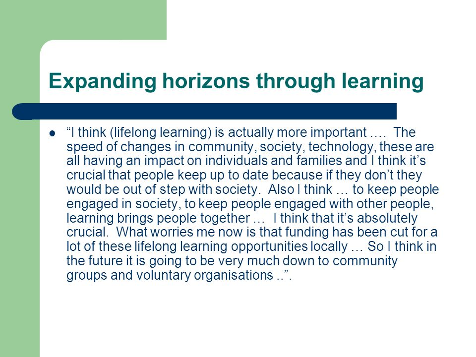 Expanding horizons through learning