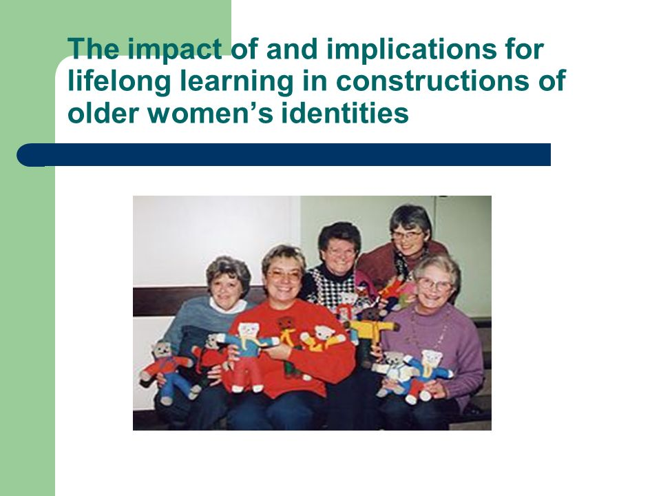 The impact of and implications for lifelong learning in constructions of older women's identities