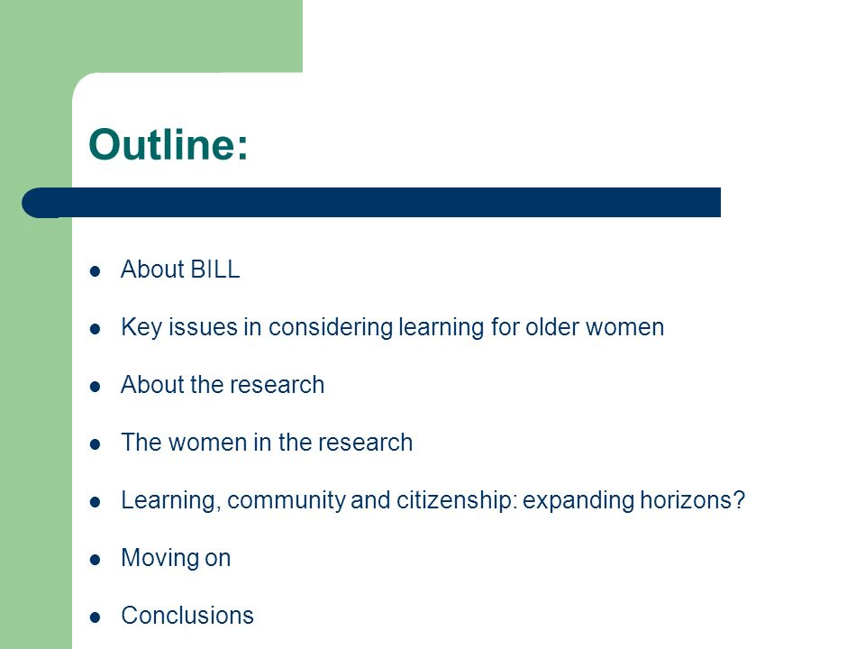 Outline: About BILL Key issues in considering learning for older women