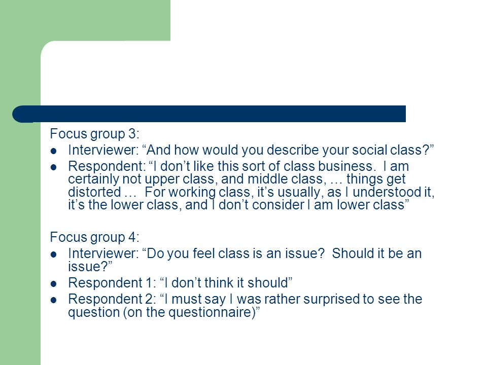 Focus group 3: Interviewer: And how would you describe your social class