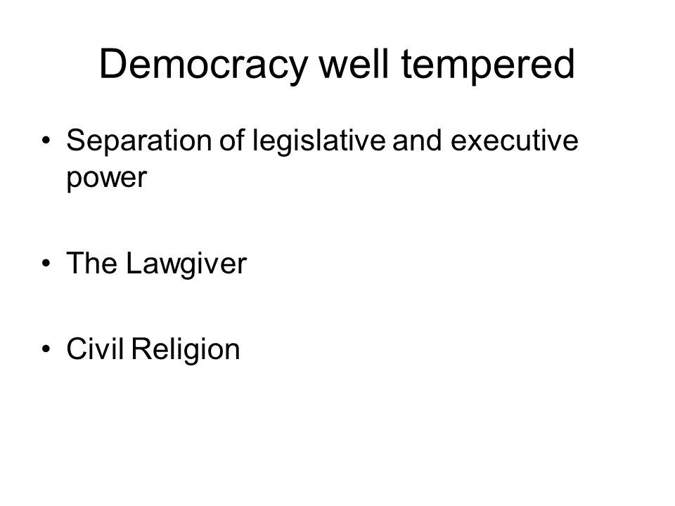 Democracy well tempered