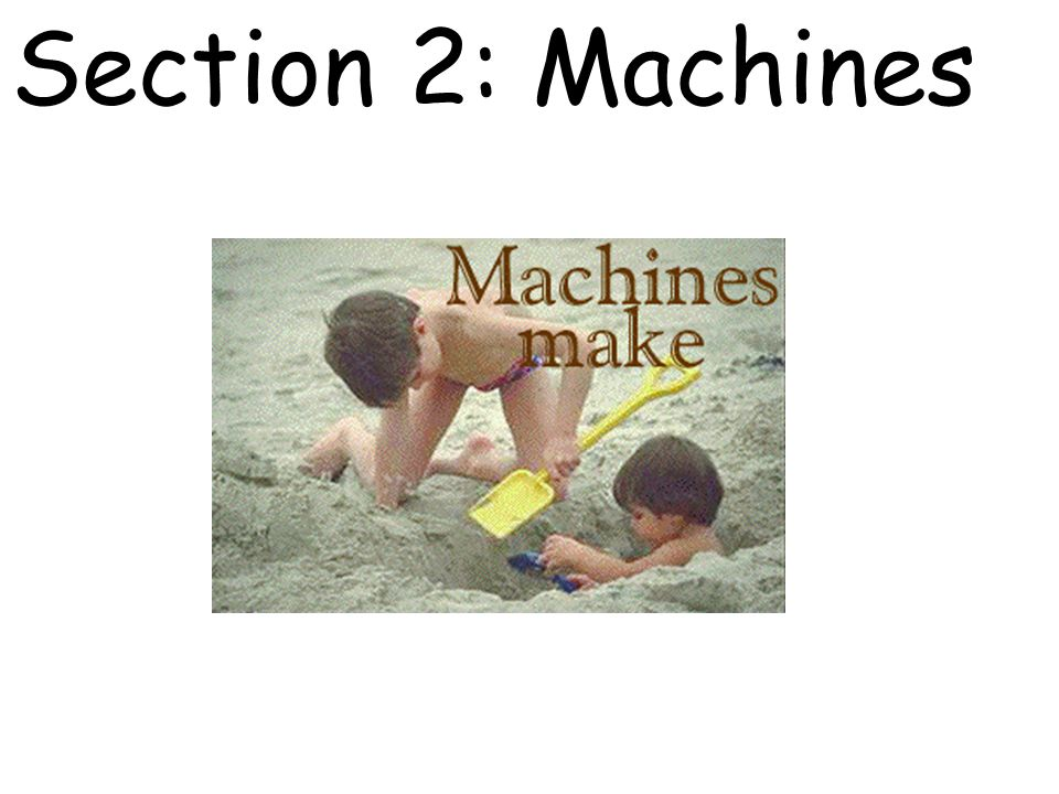 Section 2: Machines