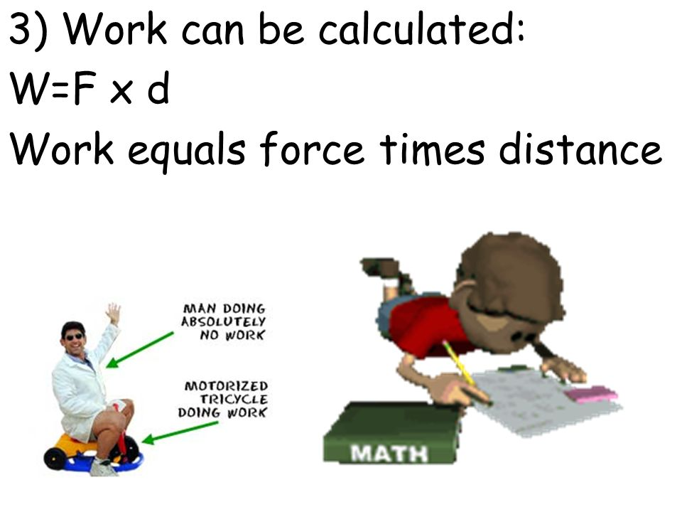 3) Work can be calculated: