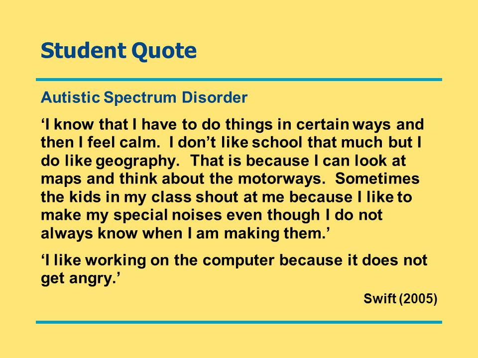 Student Quote Autistic Spectrum Disorder