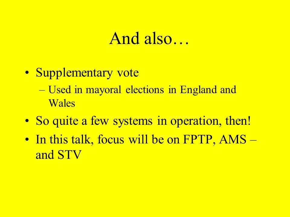 And also… Supplementary vote