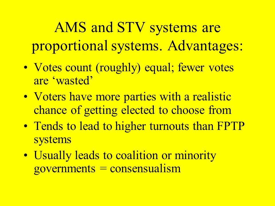 AMS and STV systems are proportional systems. Advantages: