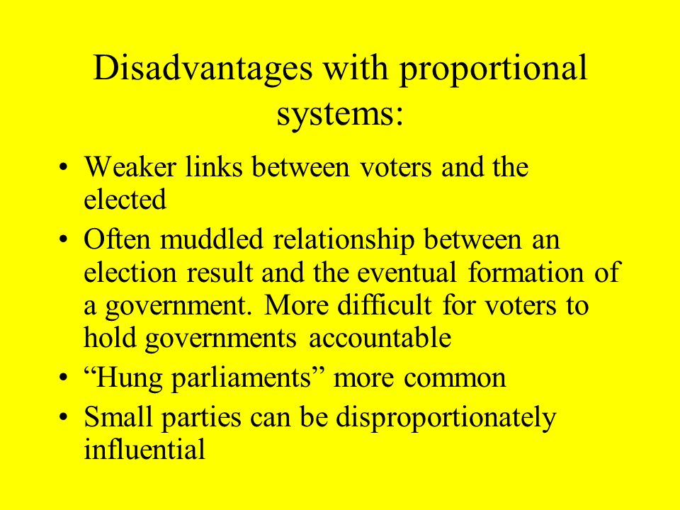 Disadvantages with proportional systems: