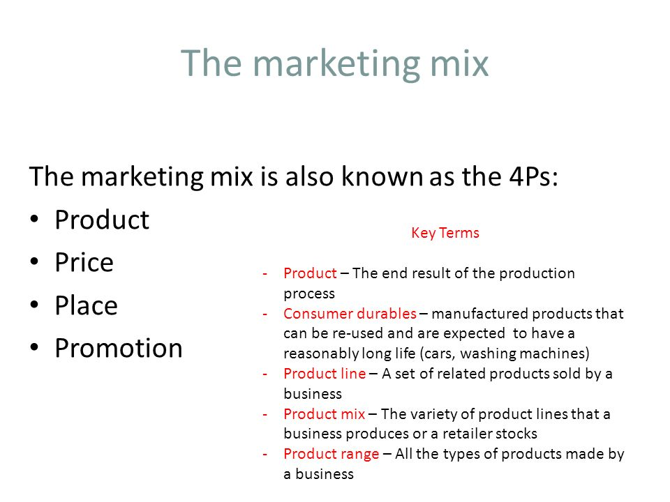 the marketing mix the marketing mix is also known as the 4ps product