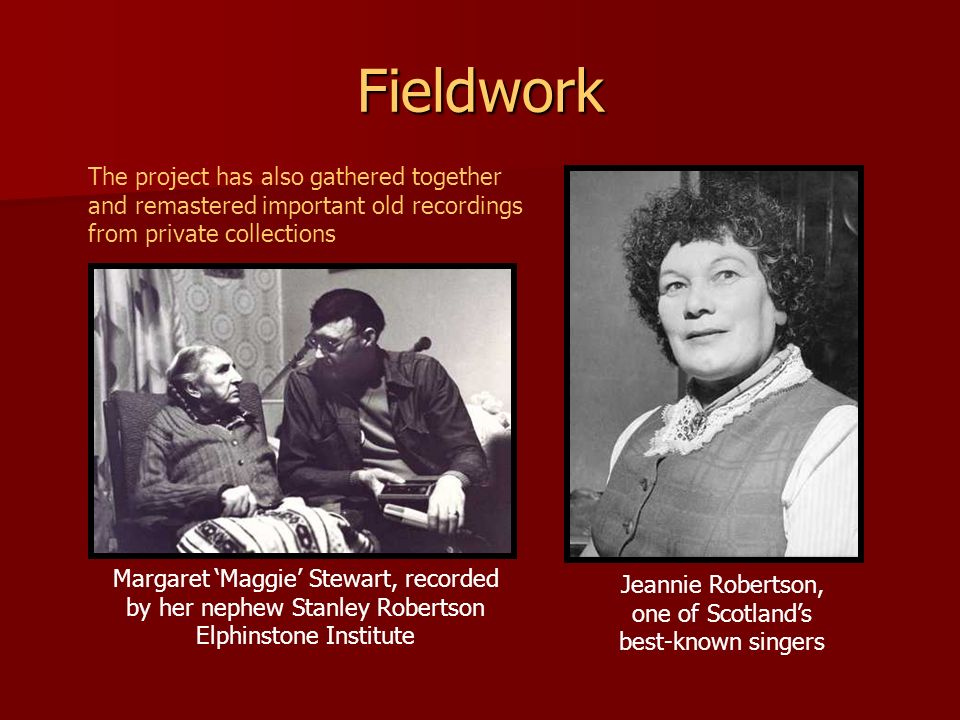 Fieldwork The project has also gathered together and remastered important old recordings from private collections.