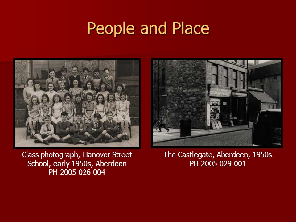 People and Place Class photograph, Hanover Street School, early 1950s, Aberdeen. PH 2005 026 004. The Castlegate, Aberdeen, 1950s.