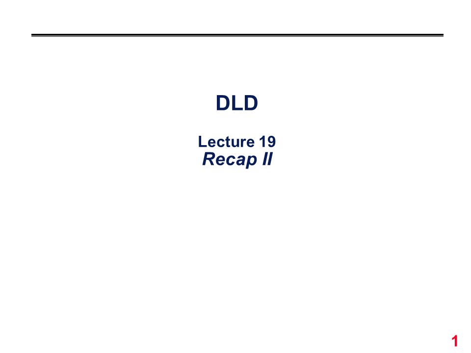 DLD Lecture 19 Recap II Give qualifications of instructors