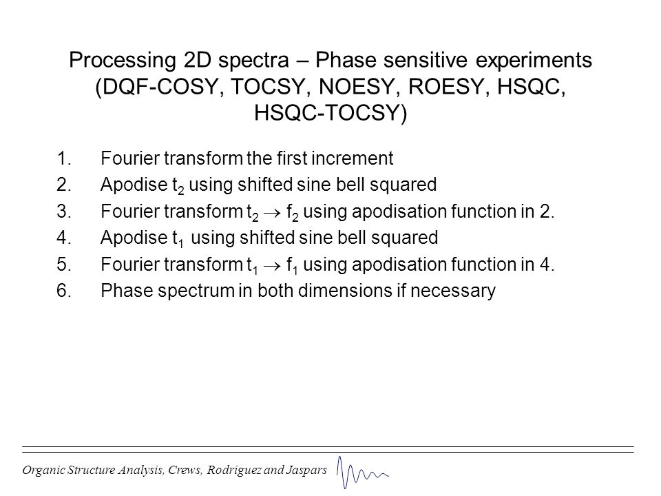 Processing 2D spectra – Phase sensitive experiments (DQF-COSY, TOCSY, NOESY, ROESY, HSQC, HSQC-TOCSY)
